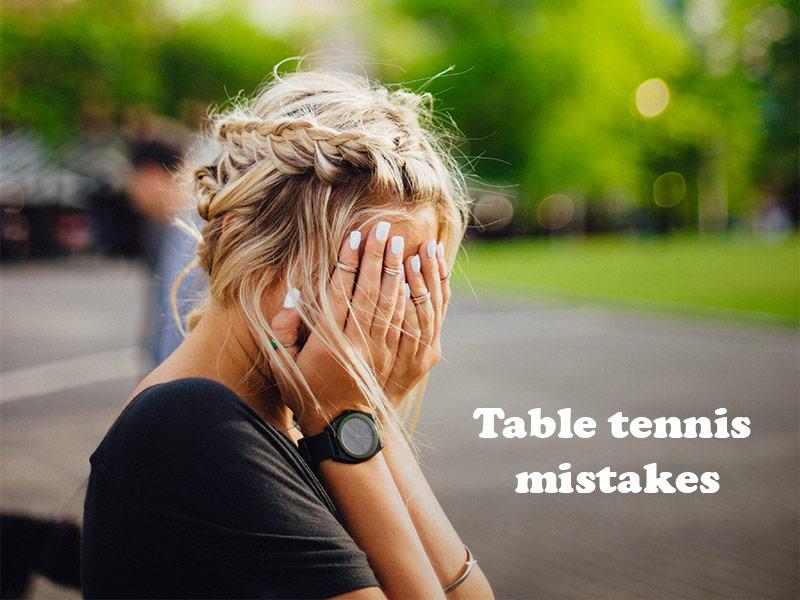 table tennis mistakes