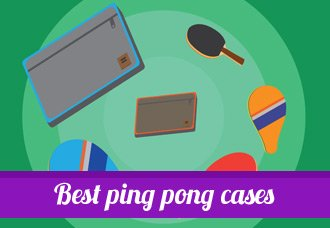 The Best 5 Table Tennis cases